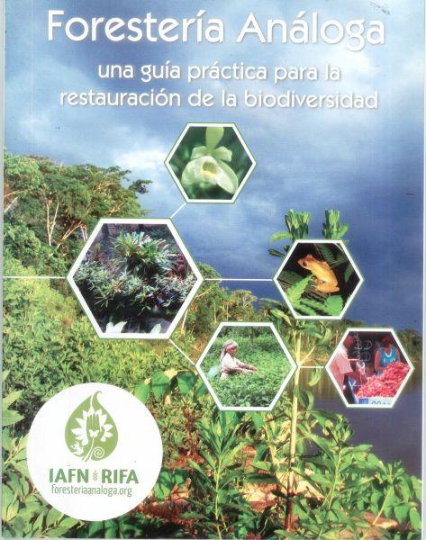 FORESTERIA ANALOGA una Guía practica para la Restauración de la Biodiversidad